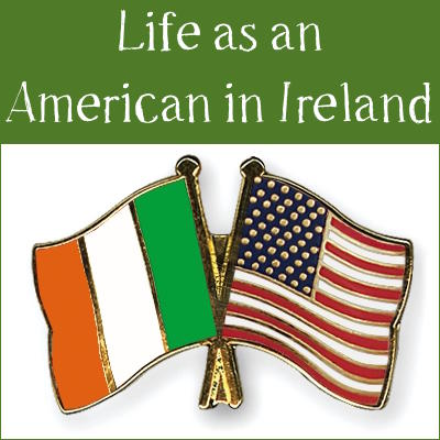 Life as an American in Ireland